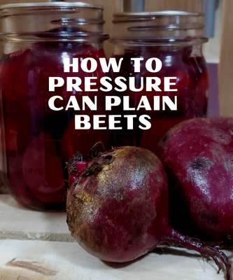 How To Pressure Can Beets